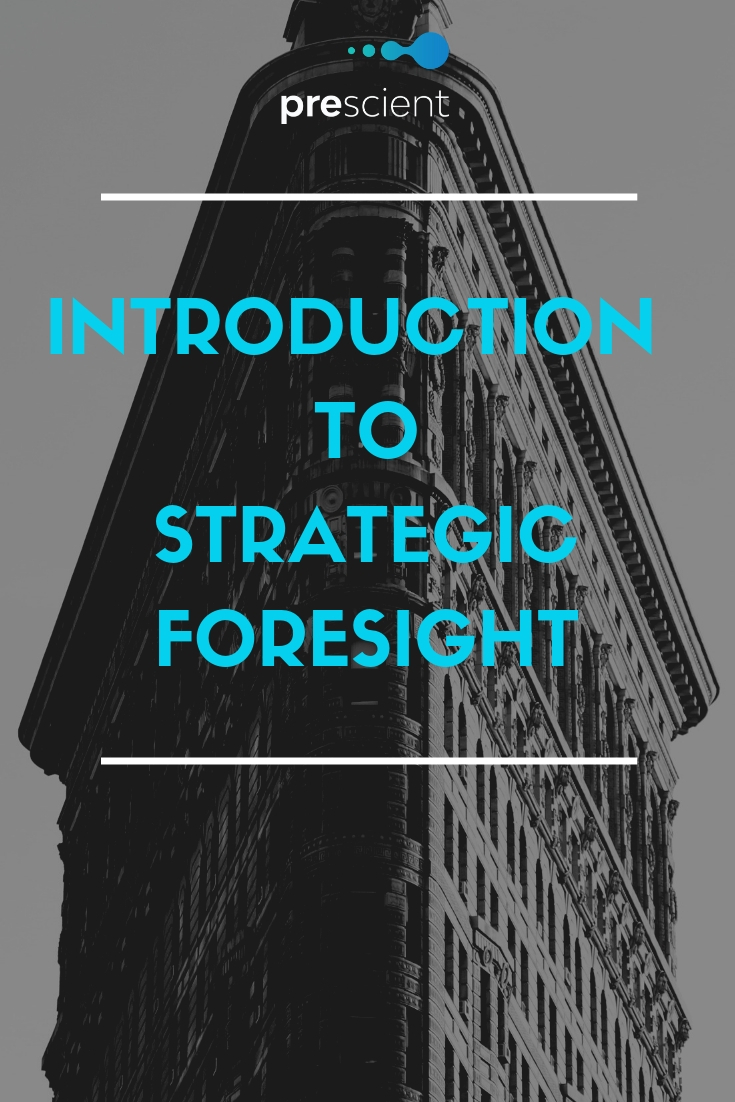Introduction to Strategic Foresight